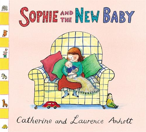 Anholt Family Favourites: Sophie and the New Baby - Anholt Family Favourites (Paperback)