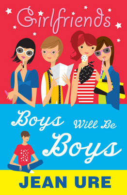 Boys Will be Boys - Girlfriends (Paperback)