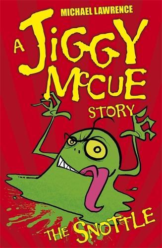 Jiggy McCue: The Snottle - Jiggy McCue (Paperback)