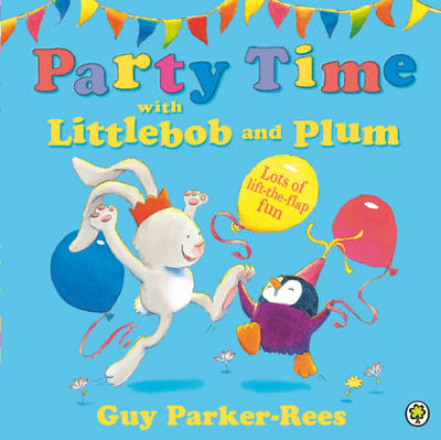 Party Time with Littlebob and Plum - Littlebob and Plum 2 (Paperback)