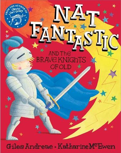 Nat Fantastic and the Brave Knights of Old (Paperback)