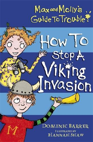How to Stop a Viking Invasion - Max and Molly's Guide to Trouble 4 (Paperback)