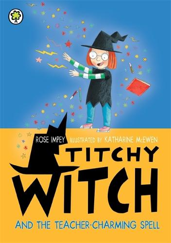 Titchy Witch and the Teacher-Charming Spell - Titchy Witch (Paperback)