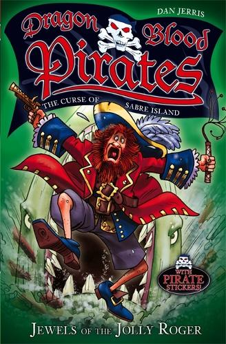 Dragon Blood Pirates: Jewels of the Jolly Roger: Book 4 - Dragon Blood Pirates (Paperback)