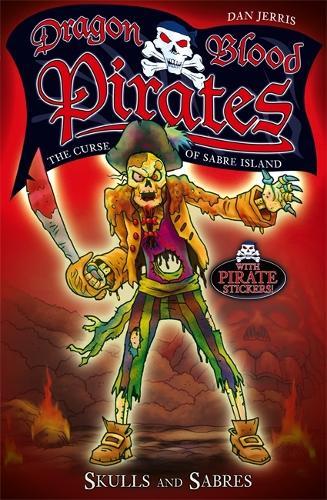 Dragon Blood Pirates: Skulls and Sabres: Book 6 - Dragon Blood Pirates (Paperback)