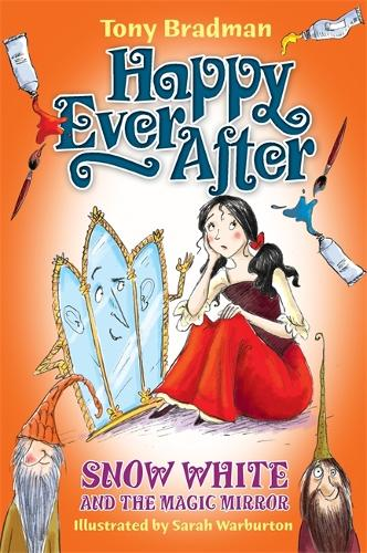 Happy Ever After: Snow White and the Magic Mirror - Happy Ever After (Paperback)