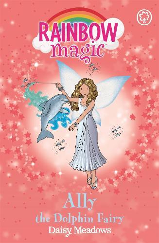 Rainbow Magic: Ally the Dolphin Fairy: The Ocean Fairies Book 1 - Rainbow  Magic (Paperback)