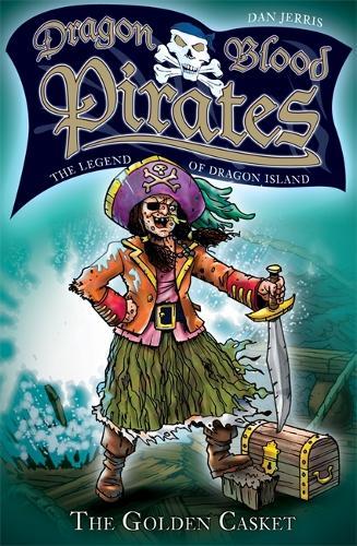 Dragon Blood Pirates: The Legend of Dragon Island: The Golden Casket: Book 8 - Dragon Blood Pirates (Paperback)