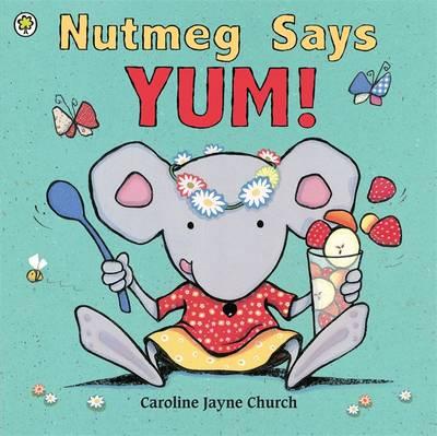 Nutmeg Says Yum! - Nutmeg No. 4 (Paperback)