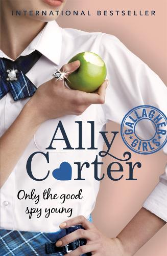 Gallagher Girls: Only The Good Spy Young: Book 4 - Gallagher Girls (Paperback)