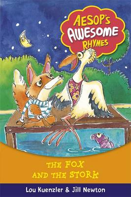 The Fox and the Stork - Aesop's Awesome Rhymes 4 (Hardback)