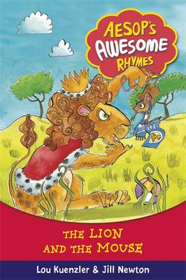 The Lion and the Mouse - Aesop's Awesome Rhymes 5 (Hardback)