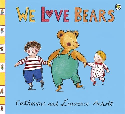 Anholt Family Favourites: We Love Bears - Anholt Family Favourites (Paperback)