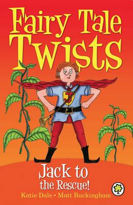 Jack to the Rescue! - Fairy Tale Twists (Hardback)