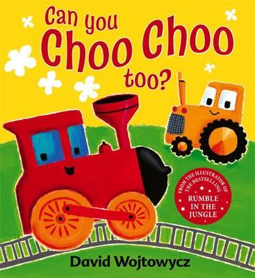 Can You Choo Choo Too? (Board book)