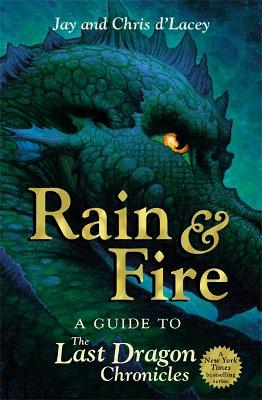 Rain and Fire: A Guide to the Last Dragon Chronicles - The Last Dragon Chronicles (Paperback)