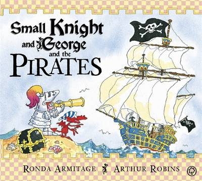 Small Knight and George and the Pirates - Small Knight & George 6 (Hardback)