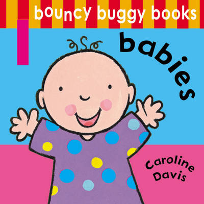 Bouncy Buggy Books: Babies (Board book)