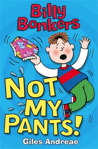 Billy Bonkers: Not My Pants! - Billy Bonkers (Paperback)