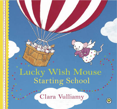 Starting School - Lucky Wish Mouse No. 11 (Paperback)