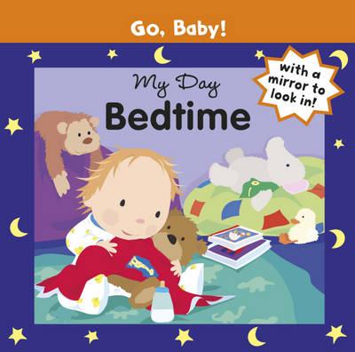 My Day: Bedtime - Go, Baby! No. 10 (Board book)