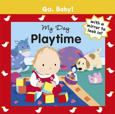 My Day: Playtime - Go, Baby! 12 (Board book)