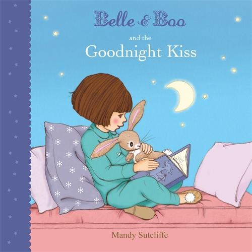 Belle & Boo and the Goodnight Kiss - Belle & Boo (Paperback)