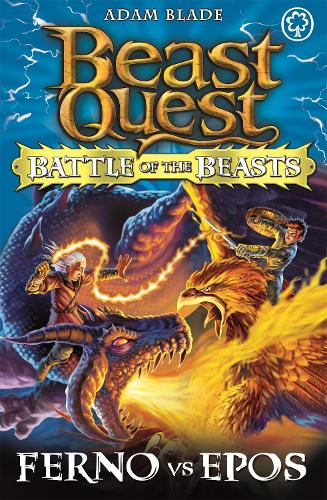 Beast Quest: Battle of the Beasts: Ferno vs Epos: Book 1 - Beast Quest (Paperback)