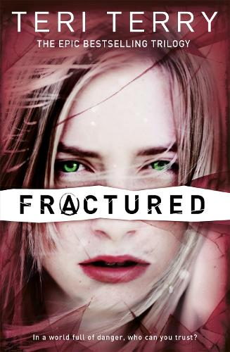 SLATED Trilogy: Fractured: Book 2 - SLATED Trilogy (Paperback)