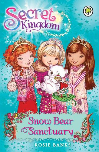 Secret Kingdom: Snow Bear Sanctuary: Book 15 - Secret Kingdom (Paperback)