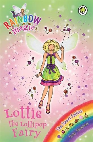 Rainbow Magic: Lottie the Lollipop Fairy: The Sweet Fairies Book 1 - Rainbow Magic (Paperback)