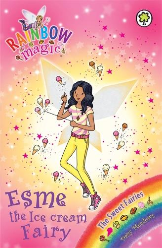 Rainbow Magic: Esme the Ice Cream Fairy: The Sweet Fairies Book 2 - Rainbow Magic (Paperback)