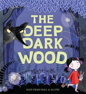 The Deep Dark Wood (Hardback)