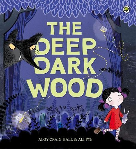 The Deep Dark Wood (Paperback)