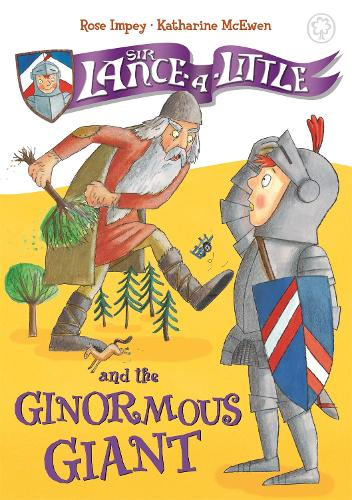 Sir Lance-a-Little and the Ginormous Giant: Book 5 - Sir Lance-a-Little (Paperback)