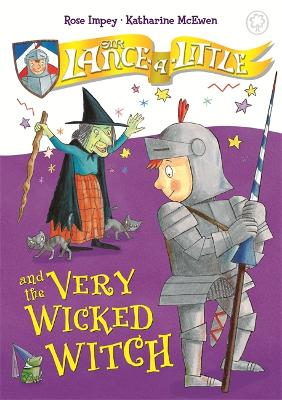 Sir Lance-a-Little and the Very Wicked Witch: Book 6 - Sir Lance-a-Little (Paperback)