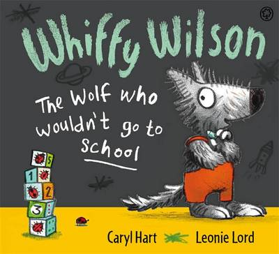Whiffy Wilson - The Wolf Who Wouldn't Go to School (Hardback)