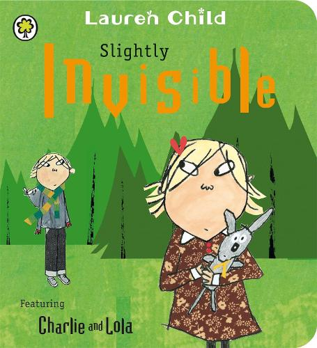 Charlie and Lola: Slightly Invisible - Charlie and Lola (Board book)