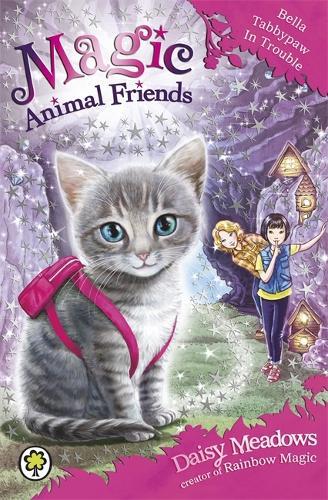 Magic Animal Friends: Bella Tabbypaw in Trouble: Book 4 - Magic Animal Friends (Paperback)