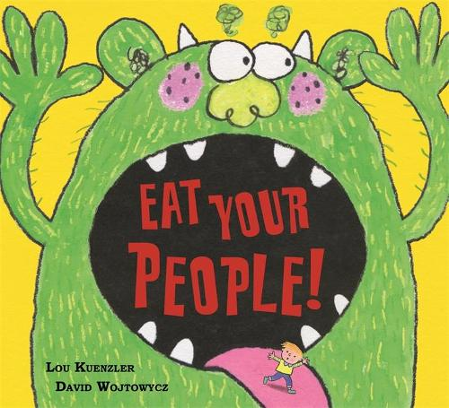 Eat Your People! (Hardback)