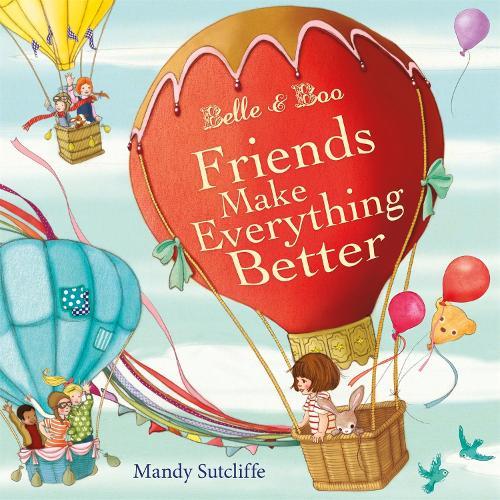 Belle & Boo Friends Make Everything Better - Belle & Boo (Hardback)