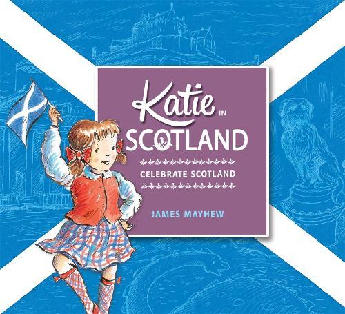 Katie In Scotland By James Mayhew Waterstones