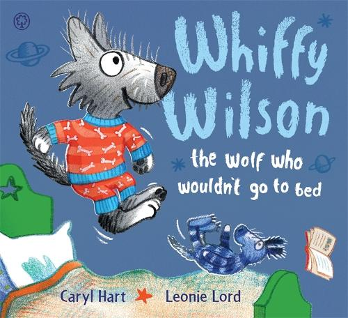 Whiffy Wilson: The Wolf Who Wouldn't go to Bed - Whiffy Wilson (Hardback)