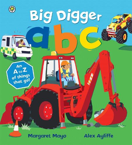Awesome Engines: Big Digger ABC: An Awesome A to Z of Vehicle Verse - Awesome Engines (Paperback)