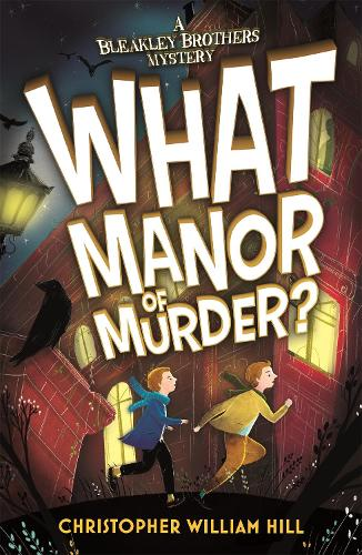 Bleakley Brothers Mystery: What Manor of Murder? - A Bleakley Brothers Mystery (Paperback)
