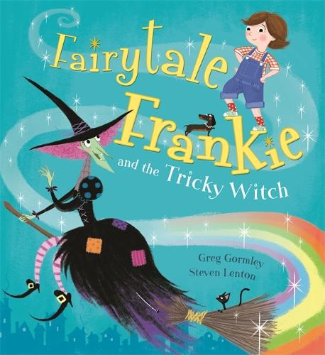 Fairytale Frankie and the Tricky Witch - Fairytale Frankie (Hardback)