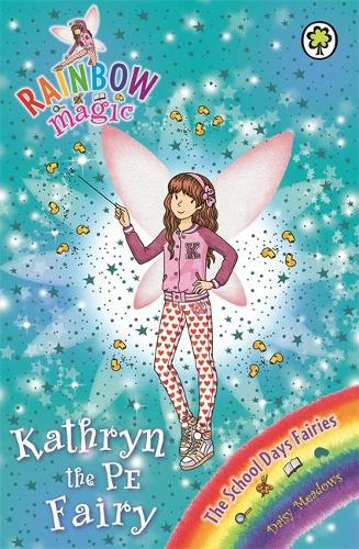 Rainbow Magic: Kathryn the PE Fairy: The School Days Fairies Book 4 - Rainbow Magic (Paperback)