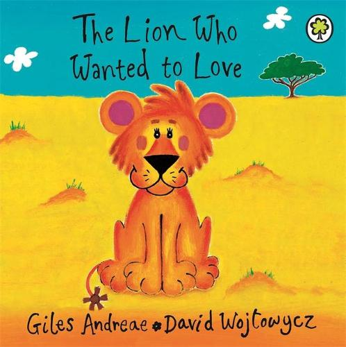 The Lion Who Wanted To Love: Board Book (Board book)