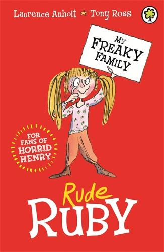 My Freaky Family: Rude Ruby: Book 1 - My Freaky Family (Paperback)