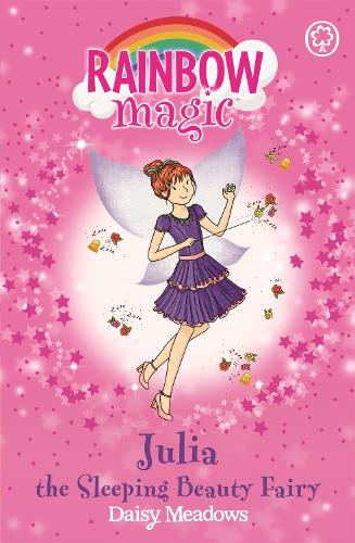 Julia the Sleeping Beauty Fairy: The Fairytale Fairies Book 1 - Rainbow Magic (Paperback)